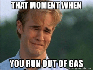 that moment when you runout of gas emegeneratornet ran out of gas meme wwwimagenesmycom meme on me me that moment when you runout of gas