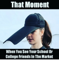 😂😂😂: That Moment  When You See Your School Or  College Friends In The Market 😂😂😂