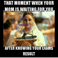 😂😂: THAT MOMENT WHEN YOUR  MOM IS WAITING FOR YOU  Troll  AFTER KNOWING YOUR EXAMS  RESULT 😂😂