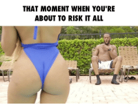 Bae, Funny, and Lol: THAT MOMENT WHEN YOU'RE  ABOUT TO RISK IT ALL BE CAREFUL IN THIS SITUATION FELLAS! ➖➖➖➖➖➖➖➖➖➖➖➖➖➖➖➖➖ Follow - @creolemisses @shamonelamarra Video done for @alldefdigital Tag 3 People! ➖➖➖➖➖➖➖➖➖➖➖➖➖➖➖➖➖ bae love trust summer fine sexy women wshh worldstar comedy actor funny swim fit fitness lol haha b pool relationship tagsforlikes bwattstv