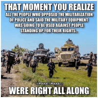 From Nevada to Ferguson, now North Dakota we are seeing the effects of what we have been warning about for years.  Are you going to wait for this to happen in your neighborhood?  When you are ready to peacefully take back your town, sign up at www.pandaunite.org/takeback: THAT MOMENT YOU REALIZE  ALL THE PEOPLE WHO OPPOSED THE MILITARIZATION  OF POLICEAND SAID THE MILITARY EQUIPMENT  WAS GOING TO BE USED AGAINSTPEOPLE  STANDING UP FOR THEIR RIGHTS.  FBPOLICETHEPOOLICEACP  WERE RIGHT ALLALONG From Nevada to Ferguson, now North Dakota we are seeing the effects of what we have been warning about for years.  Are you going to wait for this to happen in your neighborhood?  When you are ready to peacefully take back your town, sign up at www.pandaunite.org/takeback