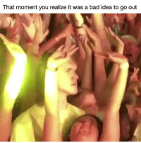 Bad, Dank, and Memes: That moment you realize it was a bad idea to go out Me last night  (contact us at partner@memes.com for credit/removal)