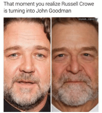 Mind = Blown.: That moment you realize Russell Crowe  is turning into John Goodman  Osean-Speer Mind = Blown.