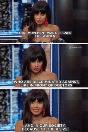 femestella:Jameela Jamil on How Skinny White Women Stole the #BodyPositive Movement: THAT MOVEMENT WAS DESIGNED  FOR WOMEN  @femestella  WHO ARE DISCRIMINATED AGAINST,  LIKE IN FRONT OF DOCTORS  AND IN OUR SOCIETY  BECAUSE OF THEIR SIZE. femestella:Jameela Jamil on How Skinny White Women Stole the #BodyPositive Movement