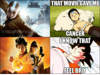 Cancer, Movie, and Bro: THAT MOVIE GAVEME  ENTERTAINNTWAL  CANCER  KNOWTHAT  FEEL BRO <p>Puta las weas malas</p>