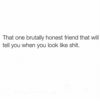 Mine is @thespeckyblonde 😏 thespeckyblonde goodgirlwithbadthoughts 💅🏼: That one brutally honest friend that will  tell you when you look like shit. Mine is @thespeckyblonde 😏 thespeckyblonde goodgirlwithbadthoughts 💅🏼