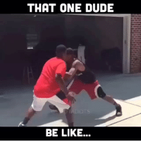 """That one dude that calls """"and one"""" everything... 😂 - - I'm gonna start posting a lot more so be active! - Credit: @bdotadot5 - tag friends ! 👇: THAT ONE DUDE  BE LIKE... That one dude that calls """"and one"""" everything... 😂 - - I'm gonna start posting a lot more so be active! - Credit: @bdotadot5 - tag friends ! 👇"""