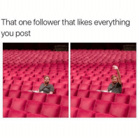 Dank, Best, and 🤖: That one follower that likes everything  you post You da best 🙋