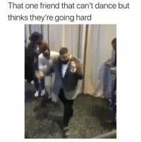 😂😂 Tag ya non dancing friend... funniest15 viralcypher funniest15seconds Www.viralcypher.com: That one friend that can't dance but  thinks they're going hard 😂😂 Tag ya non dancing friend... funniest15 viralcypher funniest15seconds Www.viralcypher.com