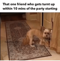 We all have a friend like that 😂 hoodclips comedy HoodComedy: That one friend who gets turnt up  within 10 mins of the party starting  dolips com We all have a friend like that 😂 hoodclips comedy HoodComedy