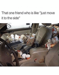 "Funny, Lol, and Dirty: That one friend who is like ""just move  it to the side"" Tag a dirty friend lol"