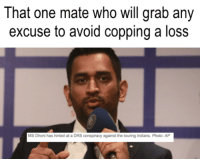 we all know one: That one mate who will grab any  excuse to avoid copping a loss  MS Dhoni has hinted at a DRS conspiracy against the touring Indians. Photo: AP we all know one