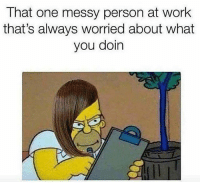 Memes, Wshh, and Work: That one messy person at work  that's always worried about what  you doin We all know someone like this.. 🤦♂️ WSHH