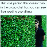 You know who you are.... funny lol lmao quotes bitchesbelike ctfu funnymemes laugh hilarious niggasbelike fun friends memes dafuq stewpidass jokes joking epic quoteoftheday instagood humor savage fuckery dumb nochill cray imdead nofucksgiven @stewpidasstees grouptext: That one person that doesn't talk  in the group chat but you can see  their reading everything You know who you are.... funny lol lmao quotes bitchesbelike ctfu funnymemes laugh hilarious niggasbelike fun friends memes dafuq stewpidass jokes joking epic quoteoftheday instagood humor savage fuckery dumb nochill cray imdead nofucksgiven @stewpidasstees grouptext