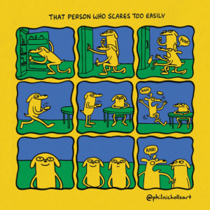 That One Person Who Scares Too Easily [OC]: That One Person Who Scares Too Easily [OC]