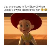😭😭😭: that one scene in Toy Story 2 when  Jessie's owner abandoned her 😭😭😭