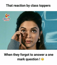 Indianpeoplefacebook, Answer, and Class: That reaction by class toppers  AUGHING  Colowrs  When they forgot to answer a one  mark question!