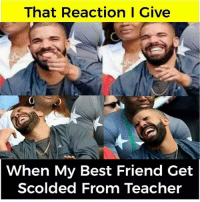 Best Friend, Friends, and Goals: That Reaction I Give  When My Best Friend Get  Scolded From Teacher Tag Your Friends 😂 Follow @frndship.goals for more posts 😂