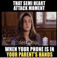 Feeling sorry for next gen as their parents would know everything in depth about cellphones 😂: THAT SEMI HEART  ATTACK MOMENT  dekabhai  WHEN YOUR PHONE IS IN  YOUR PARENT'S HANDS Feeling sorry for next gen as their parents would know everything in depth about cellphones 😂