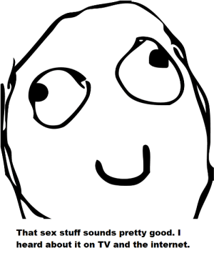 Funny Confused Face Meme - #traffic-club: That sex stuff sounds pretty good. I  heard about it on TV and the internet. Funny Confused Face Meme - #traffic-club