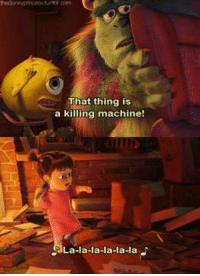 Memes, Monsters Inc, and 🤖: That thing is  a killing machine!  La-la-la-la-la-la Monsters Inc.