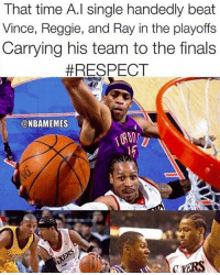 Basketball, Finals, and Nba: That time A.l single handedly beat  Vince, Reggie, and Ray in the playoffs  Carrying his team to the finals  #RESPECT  @NBAMEMES 💯 nbamemes nba iverson
