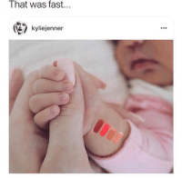 Fast, Kyliejenner, and That Was Fast: That was fast...  kyliejenner