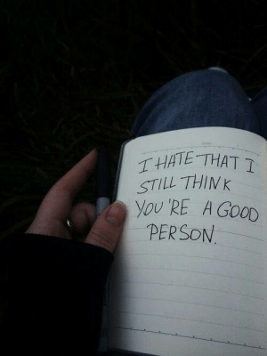Good, Person, and Still: THATE THAT 1  STILL THIV K  yoU'RE A GOOD  PERSON