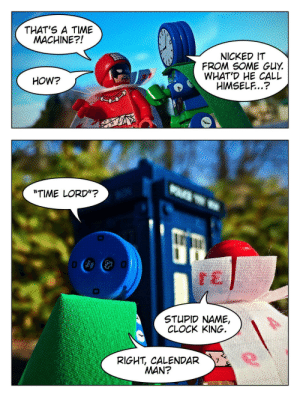 "Lego Comics 2 : Question Time [OC]: THAT'S A TIME  MACHINE?!  NICKED IT  FROM SOME GUY  WHAT'D HE CALL  HIMSELF..?  HOW?  ""TIME LORD""?  STUPID NAME,  CLOCK KING.  RIGHT, CALENDAR  MAN? Lego Comics 2 : Question Time [OC]"