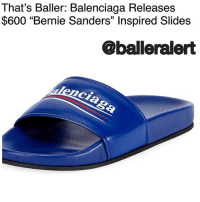 "That's Baller: Balenciaga Releases $600 ""Bernie Sanders"" Inspired Slides - blogged by @worldwidekeege ⠀⠀⠀⠀⠀⠀⠀⠀⠀ ⠀⠀⠀⠀⠀⠀⠀⠀⠀ Balenciaga has been busy kickin' a whole lot of flavor in their sneaker releases, yet it has reminded us that they are always here for a timeless classic. They have released an old favorite from their Fall-Winter 2017 collection, with a new touch to design. ⠀⠀⠀⠀⠀⠀⠀⠀⠀ ⠀⠀⠀⠀⠀⠀⠀⠀⠀ The words ""Balenciaga"" are written across the foot strap of the popular rendition of Nike Slides in the same font and fashion of the recognizable Bernie Sanders logo. ⠀⠀⠀⠀⠀⠀⠀⠀⠀ ⠀⠀⠀⠀⠀⠀⠀⠀⠀ The slides come in 2 colorways of blue or black, the leather is made from lamb, and you can cop these as a part of their Spring-Summer 2018 releases. A pair of these simple yet chic slides will set you back about $600 dollars from the luxury brand. About $595 dollars plus tax to be exact. ⠀⠀⠀⠀⠀⠀⠀⠀⠀ ⠀⠀⠀⠀⠀⠀⠀⠀⠀ But hey, SpringBreak is here, so are you copping?: That's Baller: Balenciaga Releases  $600 ""Bernie Sanders"" Inspired Slides  @balleralert That's Baller: Balenciaga Releases $600 ""Bernie Sanders"" Inspired Slides - blogged by @worldwidekeege ⠀⠀⠀⠀⠀⠀⠀⠀⠀ ⠀⠀⠀⠀⠀⠀⠀⠀⠀ Balenciaga has been busy kickin' a whole lot of flavor in their sneaker releases, yet it has reminded us that they are always here for a timeless classic. They have released an old favorite from their Fall-Winter 2017 collection, with a new touch to design. ⠀⠀⠀⠀⠀⠀⠀⠀⠀ ⠀⠀⠀⠀⠀⠀⠀⠀⠀ The words ""Balenciaga"" are written across the foot strap of the popular rendition of Nike Slides in the same font and fashion of the recognizable Bernie Sanders logo. ⠀⠀⠀⠀⠀⠀⠀⠀⠀ ⠀⠀⠀⠀⠀⠀⠀⠀⠀ The slides come in 2 colorways of blue or black, the leather is made from lamb, and you can cop these as a part of their Spring-Summer 2018 releases. A pair of these simple yet chic slides will set you back about $600 dollars from the luxury brand. About $595 dollars plus tax to be exact. ⠀⠀⠀⠀⠀⠀⠀⠀⠀ ⠀⠀⠀⠀⠀⠀⠀⠀⠀ But hey, SpringBreak is here, so are you copping?"