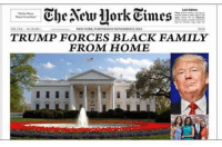 black families: That's Fe  NEW WORK WEDNESDAY NOVEMBER 9, 2016  TRUMP FORCES BLACK FAMILY  FROM HOME