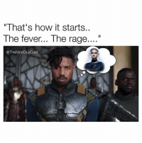 "Memes, Black, and Black Panther: ""That's how it starts.  The fever... The rage  The NiceGuyCast See a lot of people shocked that @MichaelBJordan is playing a villain in Black Panther. If you were in Fant4stic, you'd be a villain too. 🤷‍♂️🔥 [Like•Follow•Play•@TheNiceGuyCast]"