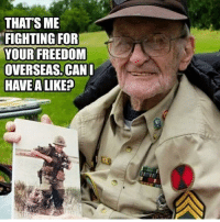 Memes, Respect, and Freedom: THAT'S ME  FIGHTING FOR  YOUR FREEDOM  OVERSEAS. CANI  HAVE A LIKE? Respect to this Veteran - - - usarmy armylife usnavyseal navylife usarmy militarylife militarylove usmilitaryacademy navylife usmilitary veteranspark veteran veterans supportthetroops supportourveterans veteranmade goarmy usmilitary usnavy USMC USCG usmarines armedforces semperfi AirForce usairforce hooah Oorah armystrong veterana veterano supportourtroops usarmedforces