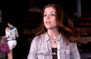 Target, Tumblr, and Blog: That's my dick. humorgifs:Pitch Perfect (2012) dir. Jason Moore