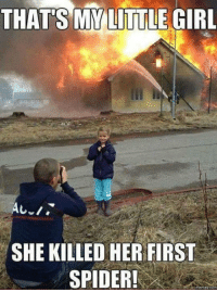 Funny Spider Pictures: THATS MY GIRL  LITTLE  SHE KILLED HER FIRST  SPIDER!  Memes com