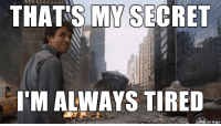 Imgur, Advice Animals, and Looking: THATS MY SECRET  I'M ALWAYS TIRED  on Imgur People keep telling me I don't look any more tired now that I have a newborn son
