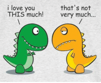Love, Memes, and I Love You: that's not  i love you  THIS much very much...  4/