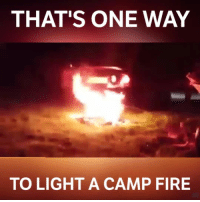 Fire, Memes, and Euro: THAT'S ONE WAY  TO LIGHT A CAMP FIRE That's how it's done! 📹:Benny Vastmans - - carswithoutlimits carsofinstagram turbo boost tuning tuner import jdm muscle euro