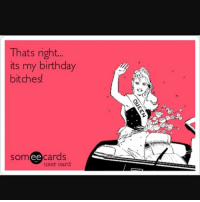 Kiss me flaps, it's my birthday 🙋🏽😘: Thats right  its my birthday  bitches!  ee  cards  user card. Kiss me flaps, it's my birthday 🙋🏽😘