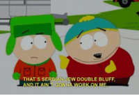 """Target, Tumblr, and Blog: THAT'S SERBIAN JEW DOUBLE BLUFF  """"AND IT AINT GONNA W N ME caligulace:  Kyle doesn't mind Cartman tugging at hishat/poking him"""