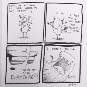 Omg, Tumblr, and Blog: THAT's THE LAST TIME  I'LL EVER IGNORE My  GUT INSTINCT.  WAS RIGHT  NEYER  DON'T  KNOW.  How Do You  KNoW  EVERY THING omg-images:  Trust your gut. [OC]