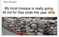 "Dank, Meme, and Spirit: That's the spirit  My local mosque is really going  all out for Gay pride this year <p>The mosque is ready for gay day via /r/dank_meme <a href=""https://ift.tt/2IJqx01"">https://ift.tt/2IJqx01</a></p>"