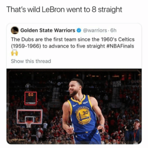 "Golden State Warriors, Nba, and Celtics: That's wild LeBron went to 8 straight  Golden State warriors·@warriors. 6h  The Dubs are the first team since the 1960's Celtics  (1959-1966) to advance to five straight #NBAFinals  昏음  Show this thread  0""  0.0  30  ARR Unreal 😳 (Via lilbrondrip/IG)"