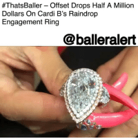 Friday, Memes, and Pink:  #ThatsBaller_ Offset Drops Half A Million  Dollars On Cardi B's Raindrop  Engagement Ring  @balleralert ThatsBaller – Offset Drops Half A Million Dollars On Cardi B's Raindrop Engagement Ring - blogged by @MsJennyb ⠀⠀⠀⠀⠀⠀⠀ ⠀⠀⠀⠀⠀⠀⠀ On Friday, CardiB topped off her super successful year with an 8-carat raindrop engagement ring from her boyfriend, Offset. The rapper got on one knee at the Powerhouse concert in Philly, just a few days after their brief breakup and popped the question. Of course, Cardi said yes, and now, the Bronx rapper is rocking half a million dollars on her finger. ⠀⠀⠀⠀⠀⠀⠀ ⠀⠀⠀⠀⠀⠀⠀ According to TMZ, Offset summoned NYC's Pristine Jewelers to craft the $550k engagement ring, which took about a month to create. Two half-carat pear diamonds and 2 carats worth of pink and white stones surround the 8-carat raindrop rock. ThatsBaller.