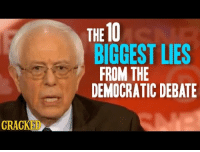 <p>I&rsquo;m genuinely surprised cracked put out a video like this for the Democrats too. Huh.</p>: THE 10  BIGGEST LIES  FROM THE  DEMOCRATIC DEBATE  GRAGKED <p>I&rsquo;m genuinely surprised cracked put out a video like this for the Democrats too. Huh.</p>