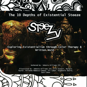 novelty-gift-ideas:  The 10 Depths of Existential Steeze: Exploring Existentialism through Color Therapy and Written Word   : The 10 Depths of Existential Steeze  Exploring Existentialism through Color Therapy &  Written Word/> <  Authored by: Johnnie Williams III  Illustrated by: Johnnie Williams III, Erin Stewart, Marquis  Taylor, Arrienne Rebecca Coneau, Ziv Lahat, Stephanie Ibarra  Zach Cohen novelty-gift-ideas:  The 10 Depths of Existential Steeze: Exploring Existentialism through Color Therapy and Written Word