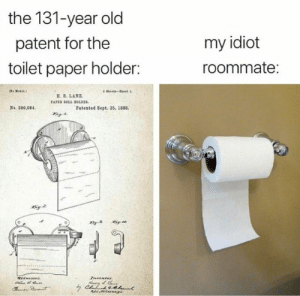 Dank, Roommate, and Old: the 131-year old  my idiot  patent for the  toilet paper holder:  roommate:  (S Medel)  heete-Sheet 1  H. S. LANE  PAPES BOLL HOLDER  No. 390,084.  Patented Sept. 25, 1888.  Tneender  weeneases.  A eterne