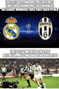 Soccer, Champions League, and Cool: THE 201TUC1FINALWILL BETHE FIRST  TIMETWOCHAMPIONSBOUCLWINNERS  ORLEAGUEWINNERS WILL FACEEACHOTHER  MLN  JUVENTUS  CHAMPIONS  LEAGUE  THE LAST TIMEBEINGIN 1998  BETWEEN REAL MADRIDANDUUVENTUS  tatio This is really cool.