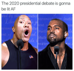 Af, Lit, and Guess: The 2020 presidential debate is gonna  be lit AF  C7  insti  4C  cti  tute Time to travel the world I guess