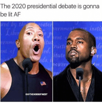 Af, Lit, and Memes: The 2020 presidential debate is gonna  be lit AF  eater  instit  itut  IGG THEHOODSFINEST 🙏🏽😂😂😂My Other Page 👉🏽 @hoodsfinestclips